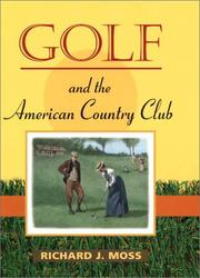 Cover of: Golf and the American Country Club (Sport and Society) | Richard J. Moss