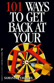 Cover of: 101 ways to get back at your ex