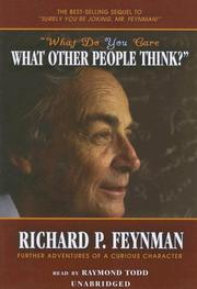 Cover of: What Do You Care What Other People Think?: further adventures of a curious character