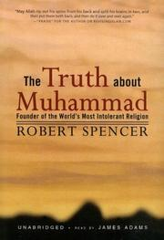 The Truth About Muhammad by Robert Spencer