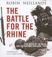 Cover of: The Battle of the Rhine 1944: Arnhem and the Ardennes | Robin Neillands