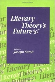 Cover of: LITERARY THEORYS FUTURE (S)