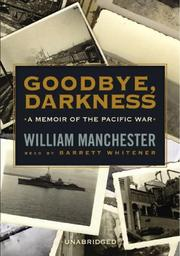 Cover of: Goodbye, Darkness | William Manchester