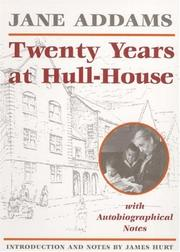 Cover of: Twenty years at Hull-house, with autobiographical notes