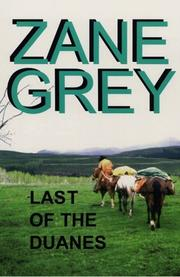 Cover of: Last of the Duanes | Zane Grey