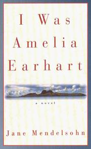 Cover of: I was Amelia Earhart | Jane Mendelsohn