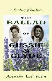 Cover of: The ballad of Gussie & Clyde | Aaron Latham
