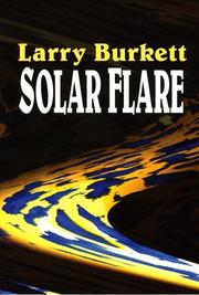 Cover of: Solar Flare (Christian Mystery) | Larry Burkett