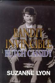 Cover of: Bandit Invincible: Butch Cassidy  | Suzanne Lyon