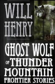 Cover of: Ghost wolf of Thunder Mountain: frontier stories