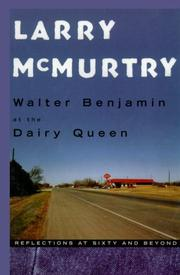 Cover of: Walter Benjamin at the Dairy Queen by Larry McMurtry