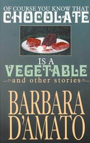 Cover of: Of course you know that chocolate is a vegetable, and other stories | Barbara D