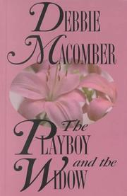 Cover of: The playboy and the widow | Debbie Macomber.