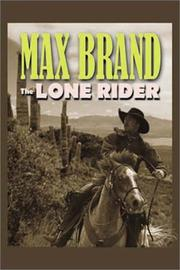The lone rider by Max Brand [pseudonym]