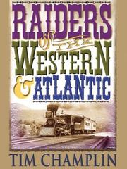 Cover of: Raiders of the Western & Atlantic | Tim Champlin