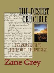 The Desert Crucible by Zane Grey