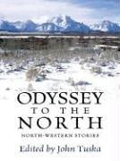 Cover of: Odyssey To The North
