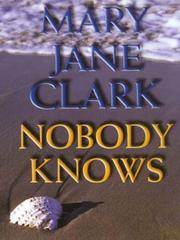 Cover of: Nobody knows | Mary Jane Behrends Clark