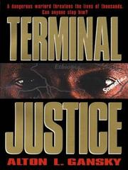 Cover of: Terminal justice | Alton Gansky