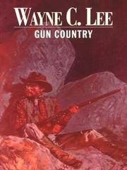 Cover of: Gun country | Wayne C. Lee