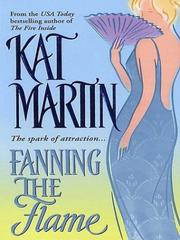 Cover of: Fanning the flame | Kat Martin
