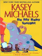 Cover of: Be my baby tonight