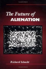 Cover of: future of alienation | Schacht, Richard