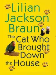 Cover of: The cat who brought down the house | Lilian Jackson Braun