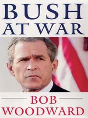 Bush at war by Woodward, Bob., Bob Woodward