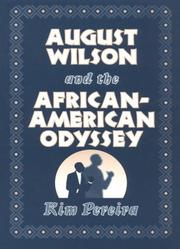 Cover of: August Wilson and the African-American odyssey | Kim Pereira