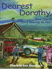 Cover of: Dearest Dorothy, slow down, you're wearing us out