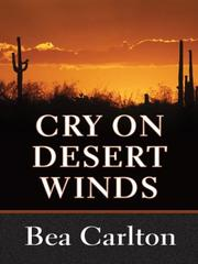 Cover of: Cry on desert winds | Bea Carlton