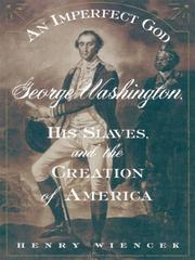 Cover of: An Imperfect God: George Washington, His Slaves, and The Creation of America