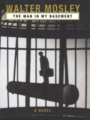 Cover of: The man in my basement | Walter Mosley