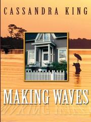 Making waves by Cassandra King
