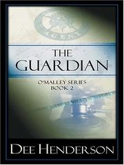The Guardian (The O'Malley Series #2) by Dee Henderson