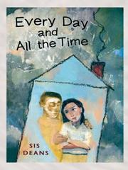 Cover of: Every Day and All the Time | Sis Deans