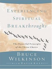Cover of: Experiencing spiritual breakthroughs: The Powerful Principle of the Three Chairs