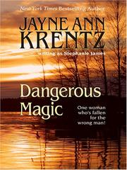 Cover of: Dangerous magic: [one woman who's fallen for the wrong man!]