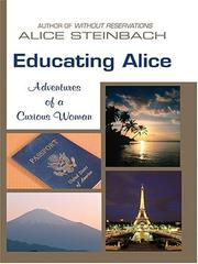 Cover of: Educating Alice | Alice Steinbach