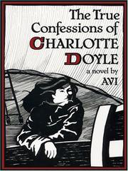 Cover of: The true confessions of Charlotte Doyle