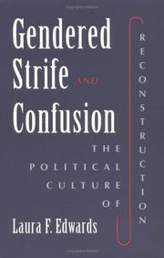 Cover of: Gendered strife & confusion: the political culture of Reconstruction