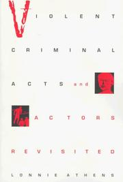 Cover of: Violent criminal acts and actors revisited | Lonnie H. Athens