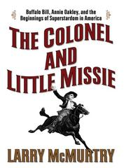 Cover of: The colonel and Little Missie: Buffalo Bill, Annie Oakley, and the Beginnings of Superstardom in America