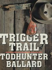 Cover of: Trigger trail: a western novel.