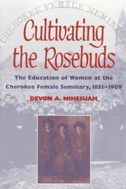 Cultivating the rosebuds by Devon A. Mihesuah