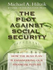 Cover of: The plot against social security: how the Bush administration is endangering our financial future