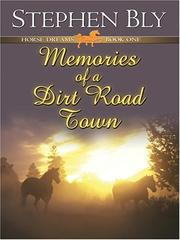 Cover of: Memories of a dirt road town | Stephen A. Bly
