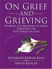 Cover of: On grief and grieving | Elisabeth KuМ€bler-Ross