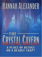 Cover of: The crystal cavern | Hannah Alexander